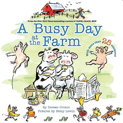 A Busy Day at the Farm By Cronin, Doreen/ Lewin, Betsy (ILT)